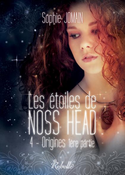 Les étoiles de Noss Head : 4 - Origines (1ère partie)