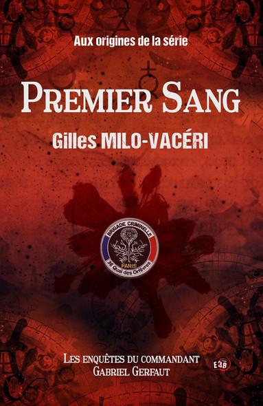 Premier sang : Les enquêtes du commandant Gabriel Gerfaut - Préquel Gabriel
