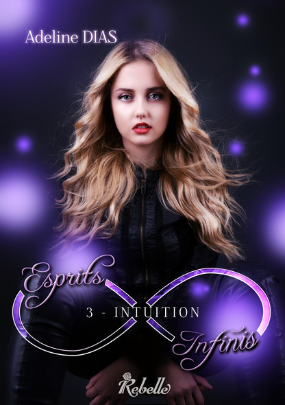 Esprits infinis : 3 - Intuition
