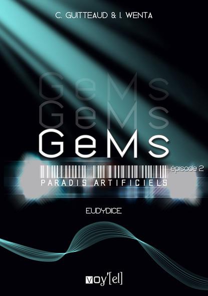 GeMs - Paradis Artificiels - 2x02 : Eurydice