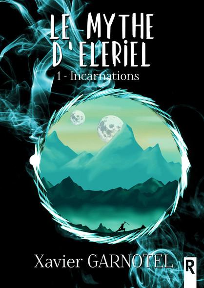 Le mythe d'Eleriel : 1 - Incarnations