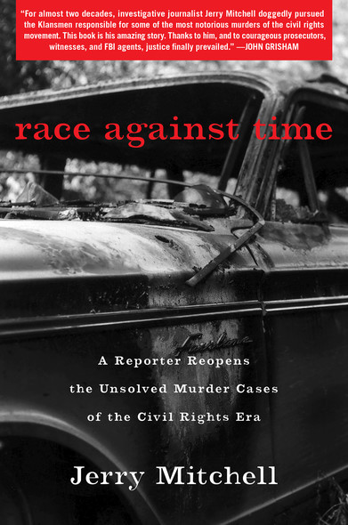 Race Against Time : A Reporter Reopens the Unsolved Murder Cases of the Civil Rights Era