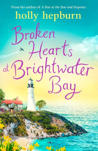 Broken Hearts at Brightwater Bay : Part one in the sparkling new series by Holly Hepburn!