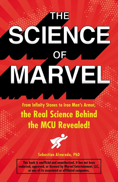 The Science of Marvel : From Infinity Stones to Iron Man's Armor, the Real Science Behind the MCU Revealed!