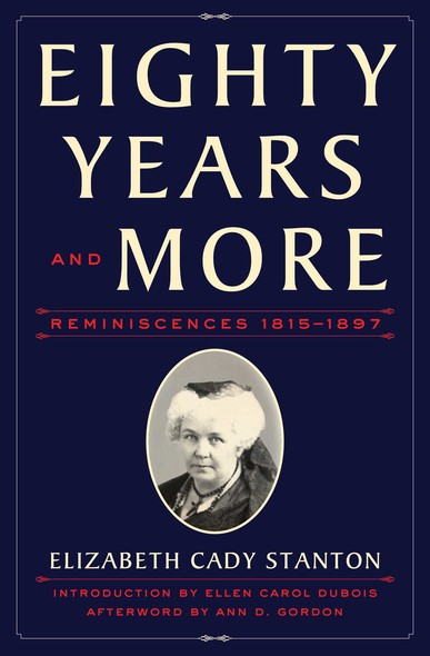 Eighty Years and More : Reminiscences 1815-1897