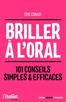Briller à l'oral - 101 conseils simples & efficaces | Eric Cobast