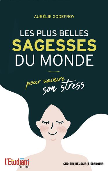Les plus belles sagesses du monde - Pour vaincre son stress