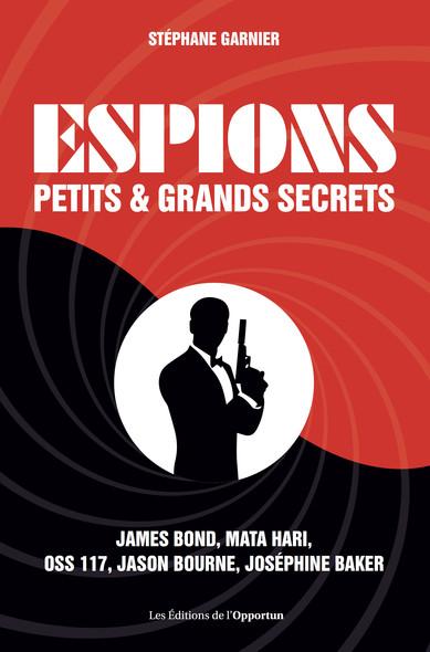 Espions - Petits et grands secrets