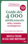 Guide des 4000 médicaments utiles, inutiles ou dangereux : Nouvelle édition 2017