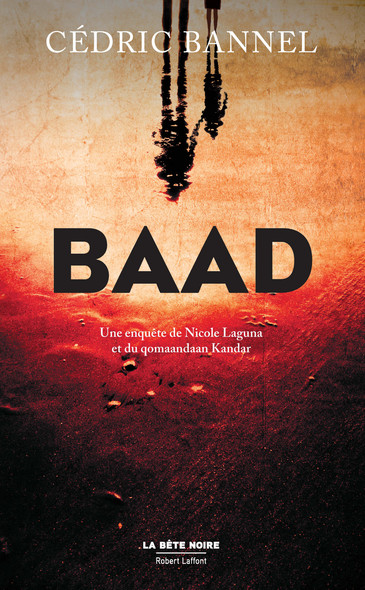 Baad : Une enquête de Nicole Laguna et du qomaandaan Kandar