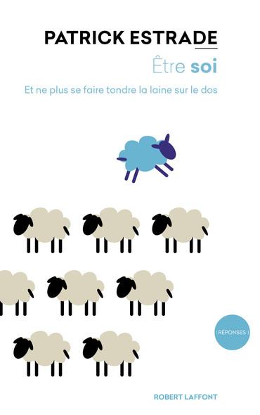 Être soi : Et ne plus se faire tondre la laine sur le dos