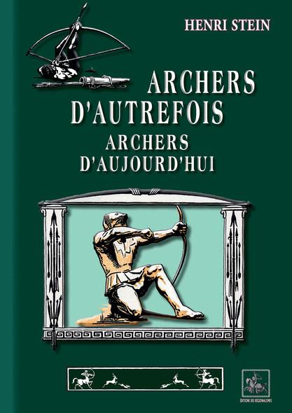 """Archers d'autrefois, Archers d'aujourd""""hui"""