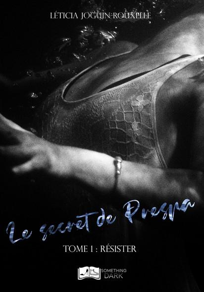 Le secret de Prespa, tome 1 : Résister