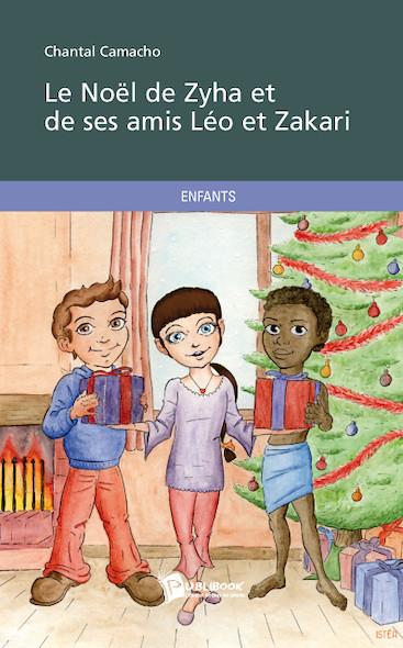 Le Noël de Zyha et de ses amis Léo et Zakari