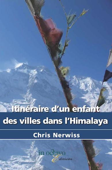 Itinéraire d'un enfant des villes dans l'Himalaya
