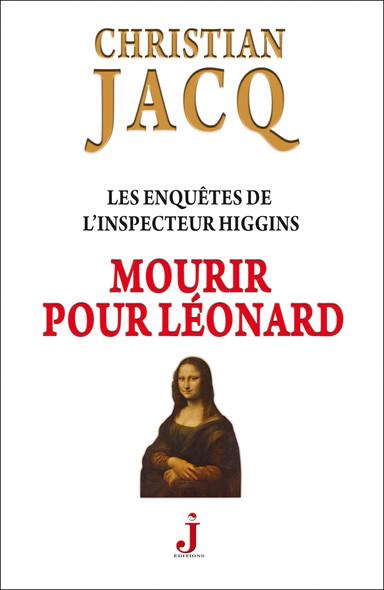 Les enquêtes de l'inspecteur Higgins, tome 8 : Mourir pour Léonard