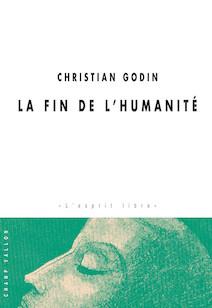 La Fin de l'humanité   Godin, Christian
