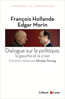 Dialogue sur la politique, la gauche et la crise | Hollande, François