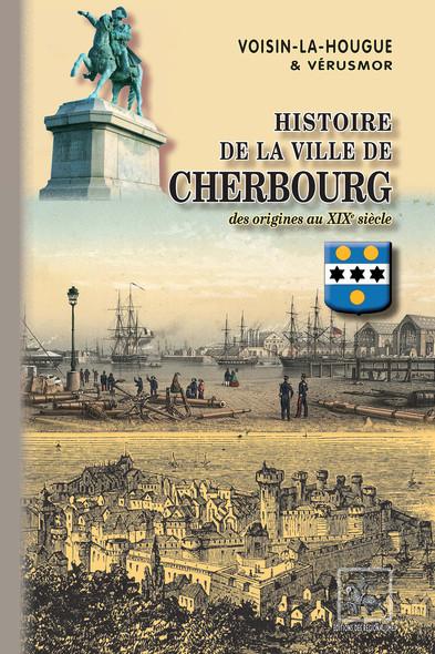 Histoire de la Ville de Cherbourg : (des origines au XIXe siècle)