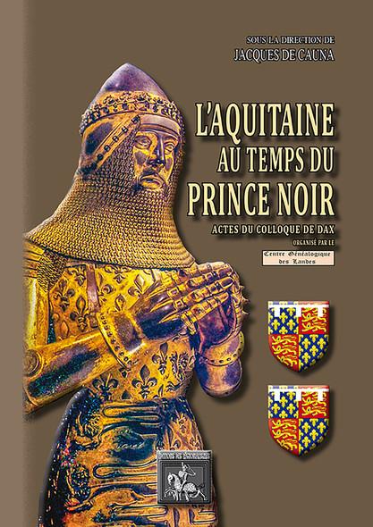 L'Aquitaine au temps du Prince Noir : Actes du Colloque de Dax