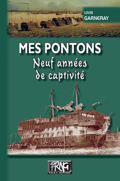 Mes Pontons, neuf années de captivité : édition illustrée