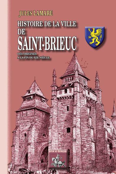 Histoire de la Ville de Saint-Brieuc : des origines au XIXe siècle