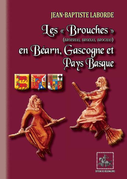 "Les ""Brouches"" (broishas, broixas, brochas) en Béarn, Gascogne et Pays basque"