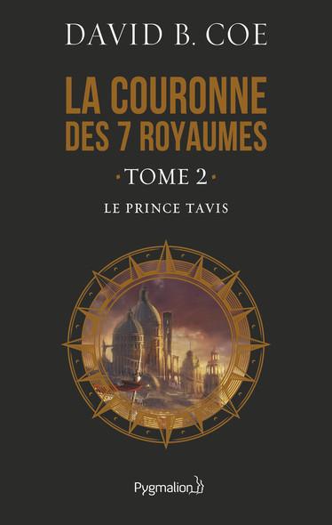 La couronne des 7 royaumes (Tome 2) - Le Prince Tavis