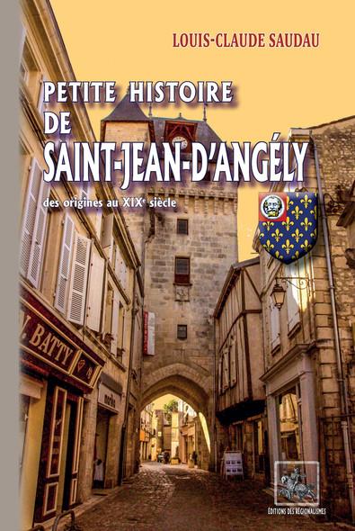 Petite Histoire de Saint-Jean-d'Angély : des origines au début du XXe siècle