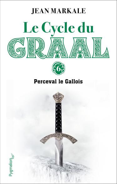 Le Cycle du Graal (Tome 6) - Perceval le Gallois