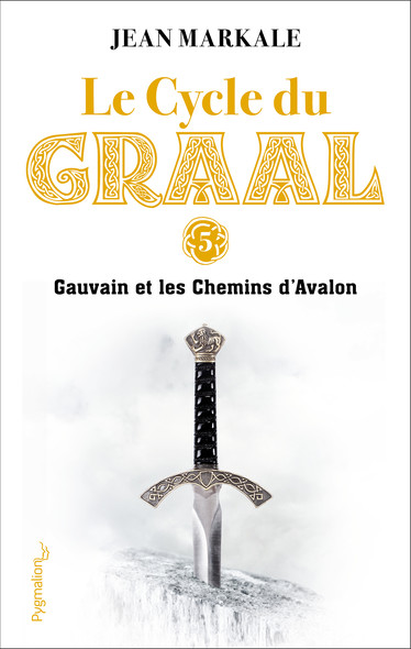 Le Cycle du Graal (Tome 5) - Gauvain et les Chemins d'Avalon