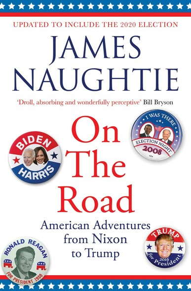 On the Road : Adventures from Nixon to Trump