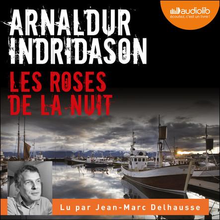 Les Roses de la nuit : Les Enquêtes d'Erlendur Sveinsson, 2