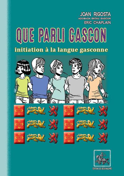 Que parli gascon (initiation à la langue gasconne)