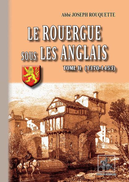 Le Rouergue sous les Anglais (Tome 2 : 1370-1453)