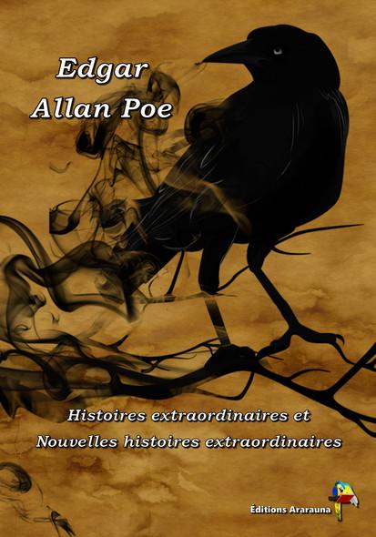 Edgar Allan Poe - Histoires extraordinaires et Nouvelles histoires extraordinaires -