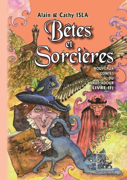 Bêtes et Sorcières (Nouveaux Contes du haut-Adour, tome 2)