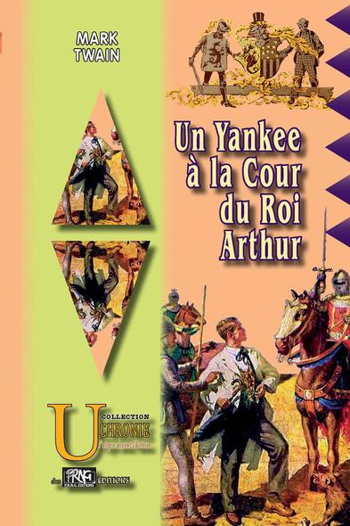 Un yankee à la cour du Roi Arthur : (édition illustrée)