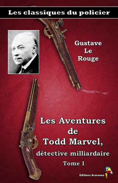 Les Aventures de Todd Marvel, détective milliardaire Tome I
