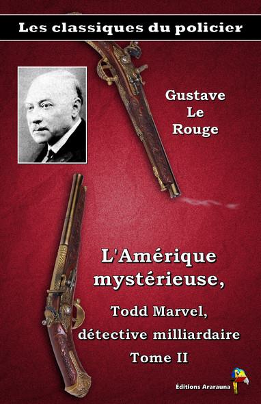L'Amérique mystérieuse, Todd Marvel, détective milliardaire Tome II