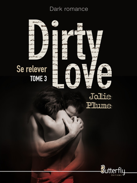 Dirty Love : Se Relever