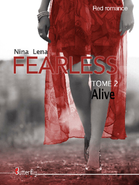 Fearless - Alive : Tome 2