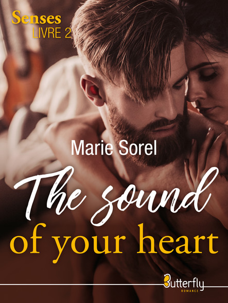 The sound of your heart : The senses, Livre 2