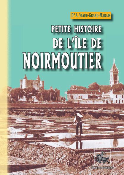 Petite Histoire de l'Île de Noirmoutier