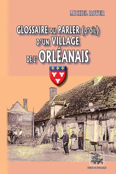 Glossaire du parler (d'oïl) d'un village de l'Orléanais