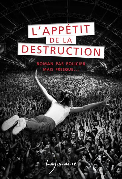 L'appétit de la destruction