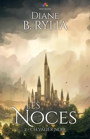 Les Noces : Chevalier Noir, T2