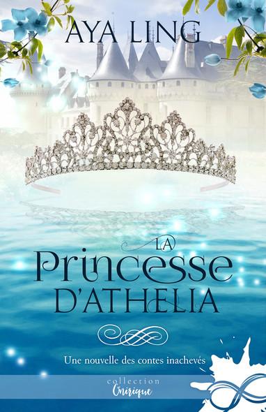 La Princesse d'Athelia : Les contes inachevés, T1.5
