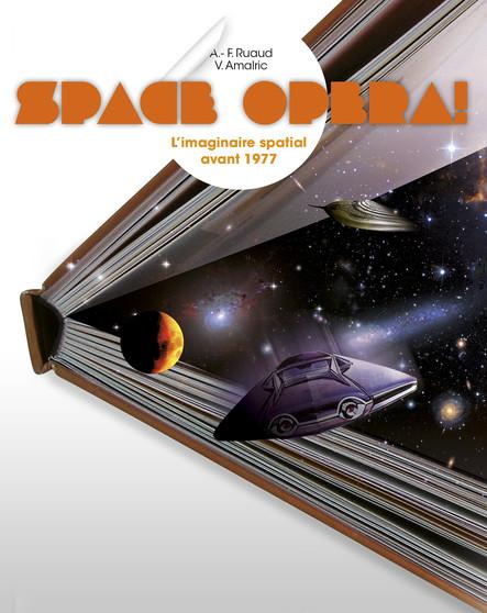 Space Opera ! - L'imaginaire spatial avant 1977