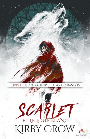 Le colporteur et le roi des bandits : Scarlet et le loup blanc, T1